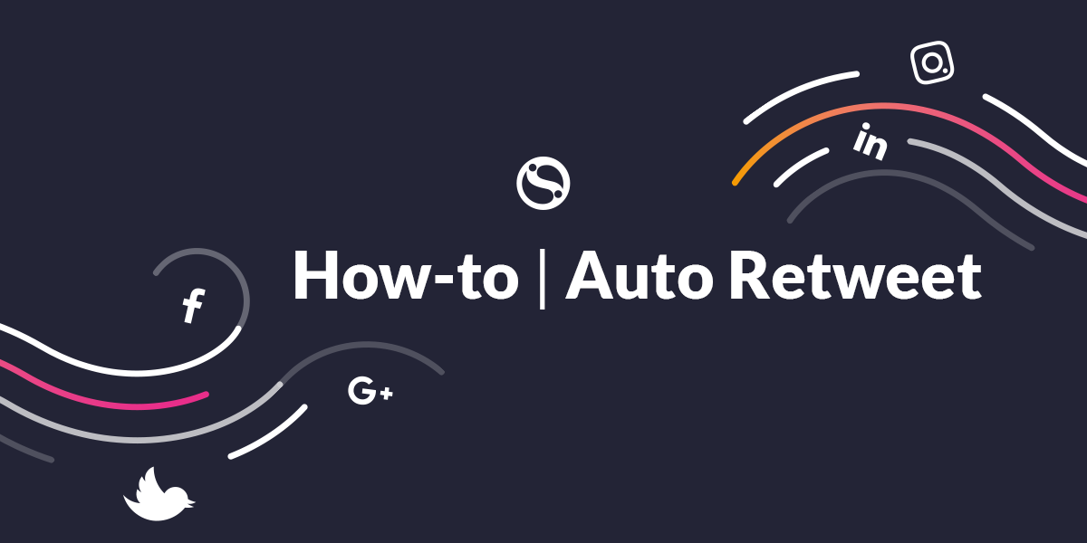 Guide to setting up your first Auto Retweet service on Sendible