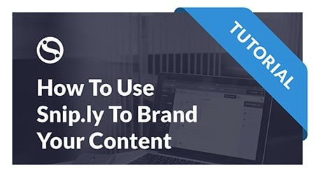 How To Brand Your Shared Content with Snip.ly